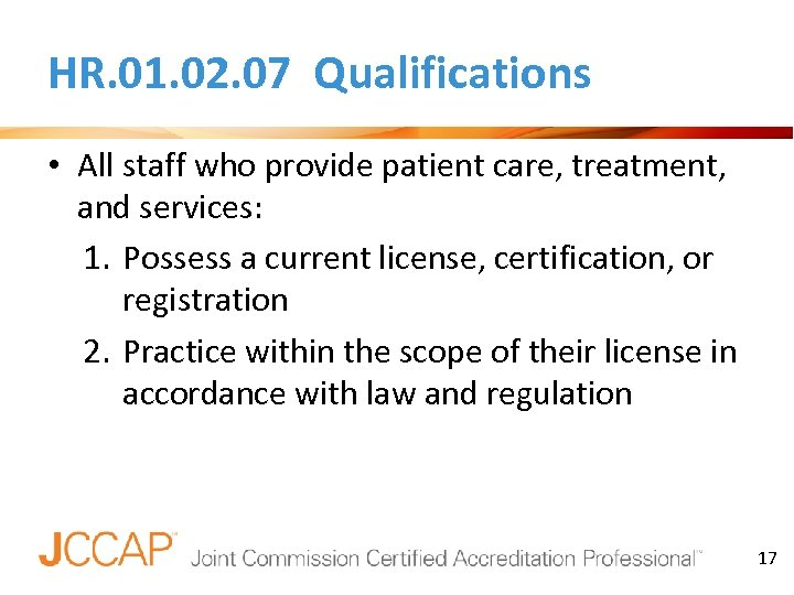 HR. 01. 02. 07 Qualifications • All staff who provide patient care, treatment, and