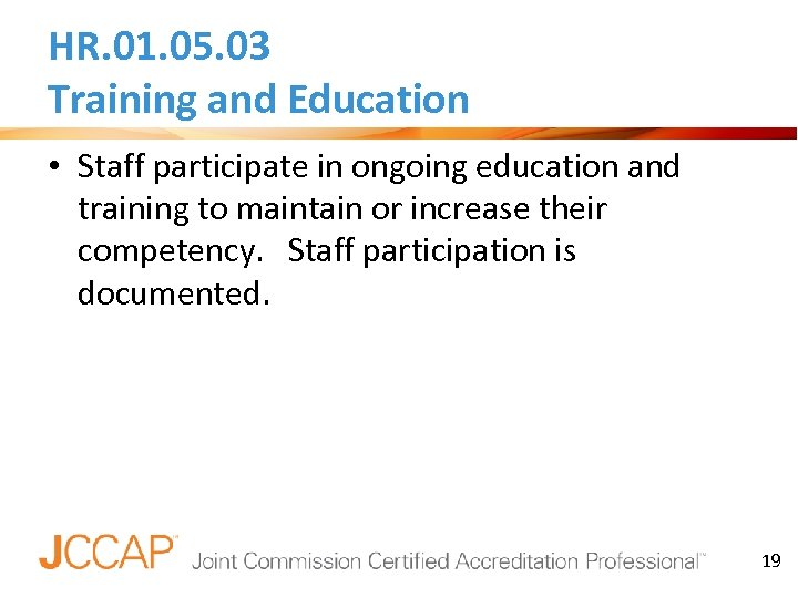 HR. 01. 05. 03 Training and Education • Staff participate in ongoing education and