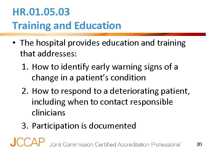 HR. 01. 05. 03 Training and Education • The hospital provides education and training