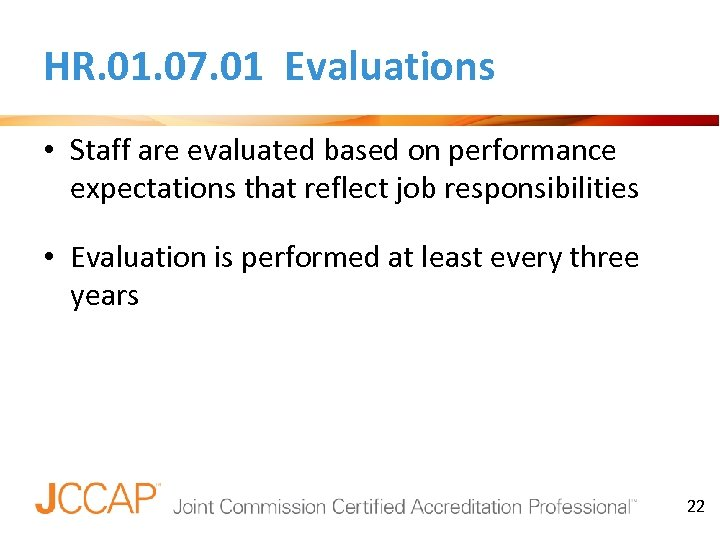 HR. 01. 07. 01 Evaluations • Staff are evaluated based on performance expectations that