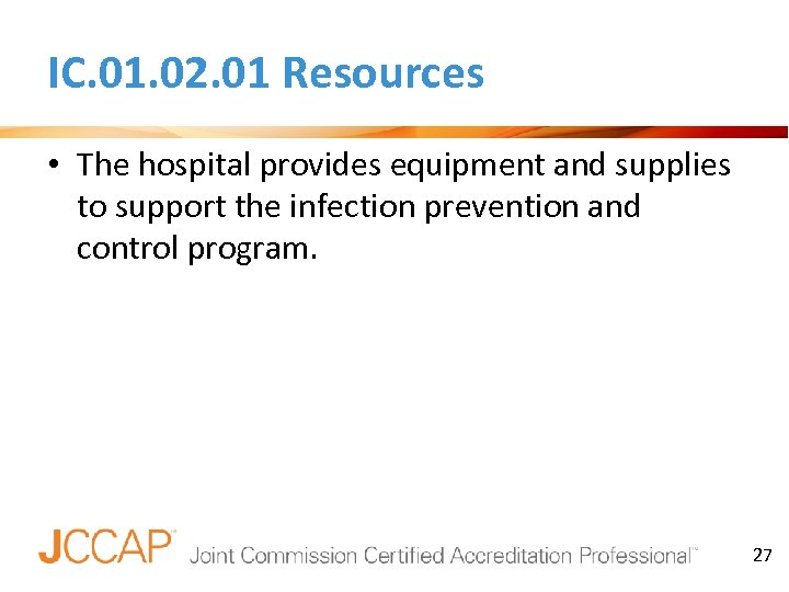 IC. 01. 02. 01 Resources • The hospital provides equipment and supplies to support