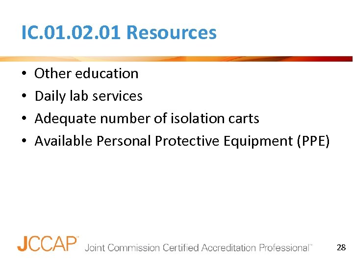 IC. 01. 02. 01 Resources • • Other education Daily lab services Adequate number