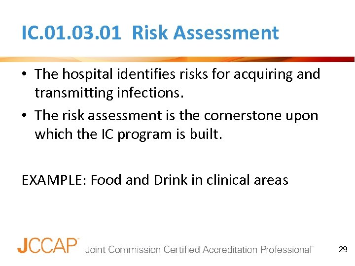 IC. 01. 03. 01 Risk Assessment • The hospital identifies risks for acquiring and
