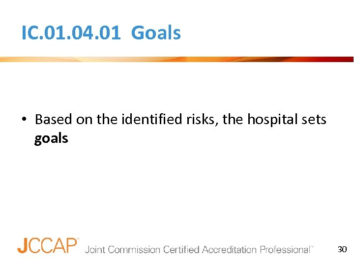 IC. 01. 04. 01 Goals • Based on the identified risks, the hospital sets