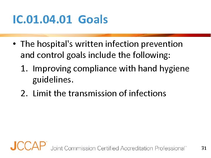 IC. 01. 04. 01 Goals • The hospital's written infection prevention and control goals