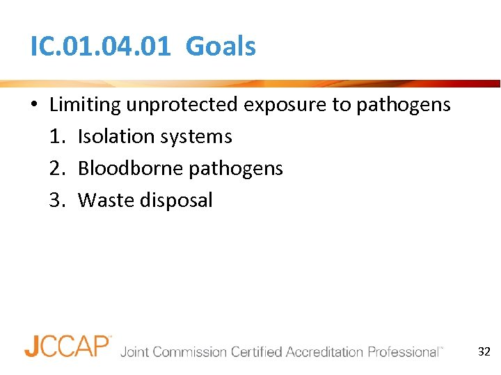 IC. 01. 04. 01 Goals • Limiting unprotected exposure to pathogens 1. Isolation systems