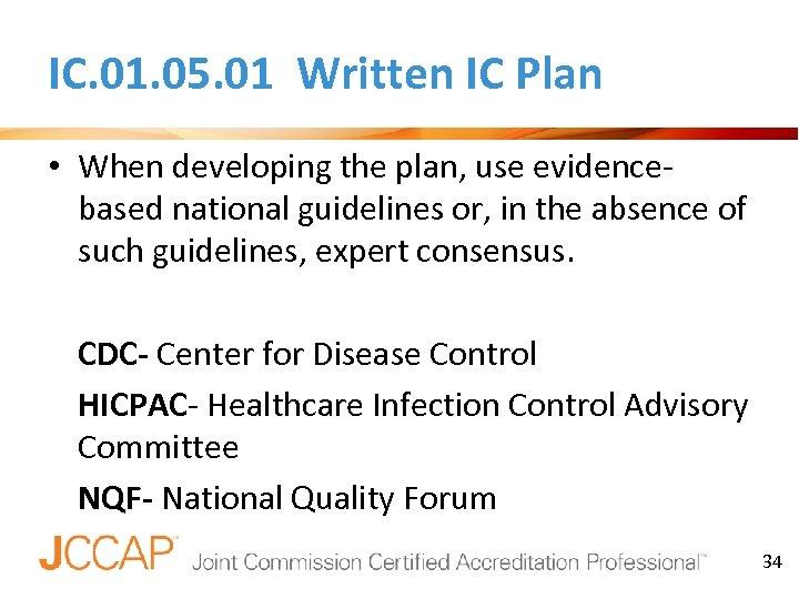 IC. 01. 05. 01 Written IC Plan • When developing the plan, use evidencebased