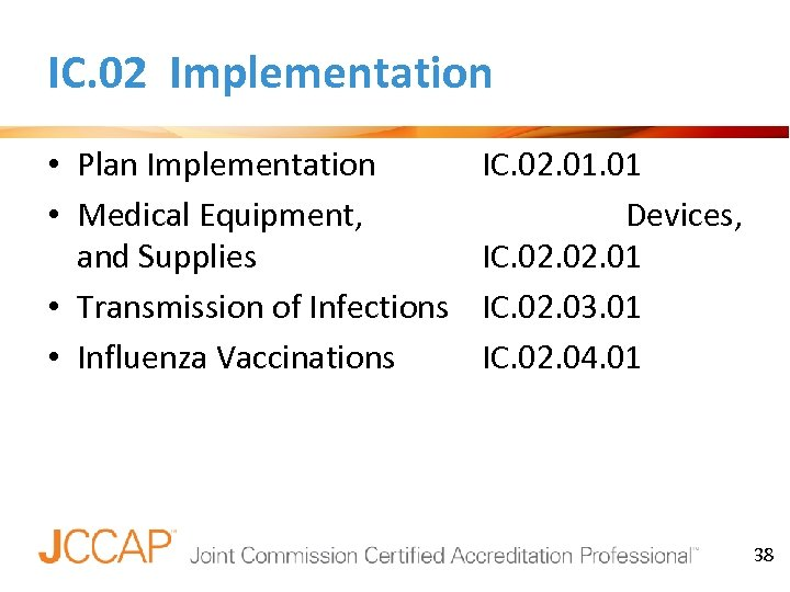 IC. 02 Implementation • Plan Implementation • Medical Equipment, and Supplies • Transmission of