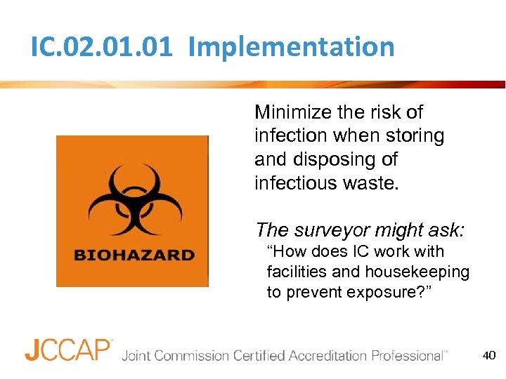 IC. 02. 01 Implementation Minimize the risk of infection when storing and disposing of