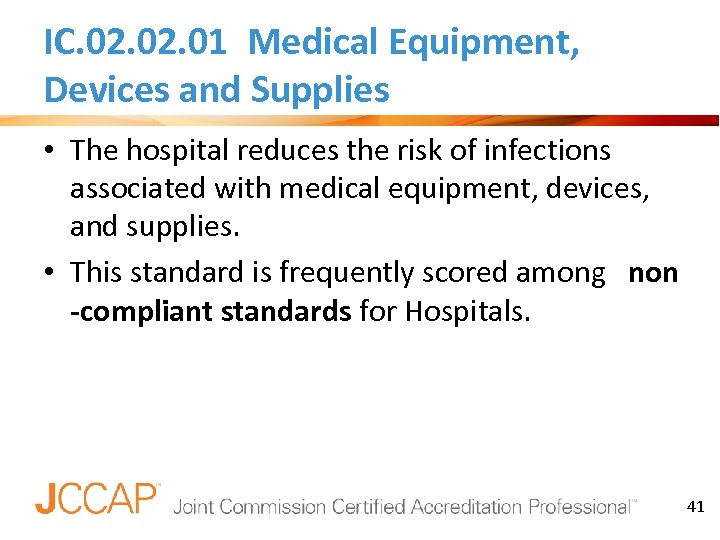 IC. 02. 01 Medical Equipment, Devices and Supplies • The hospital reduces the risk
