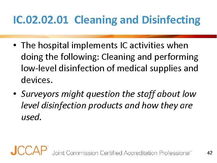 IC. 02. 01 Cleaning and Disinfecting • The hospital implements IC activities when doing