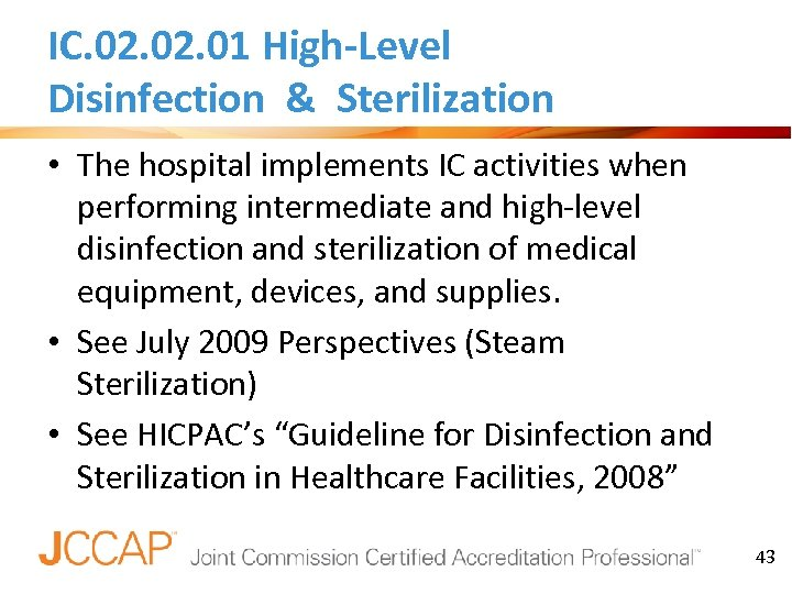 IC. 02. 01 High-Level Disinfection & Sterilization • The hospital implements IC activities when
