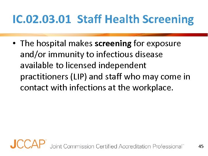IC. 02. 03. 01 Staff Health Screening • The hospital makes screening for exposure