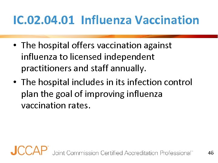 IC. 02. 04. 01 Influenza Vaccination • The hospital offers vaccination against influenza to