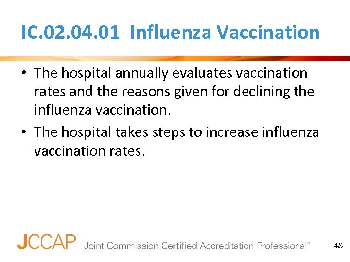 IC. 02. 04. 01 Influenza Vaccination • The hospital annually evaluates vaccination rates and