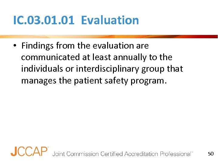 IC. 03. 01 Evaluation • Findings from the evaluation are communicated at least annually