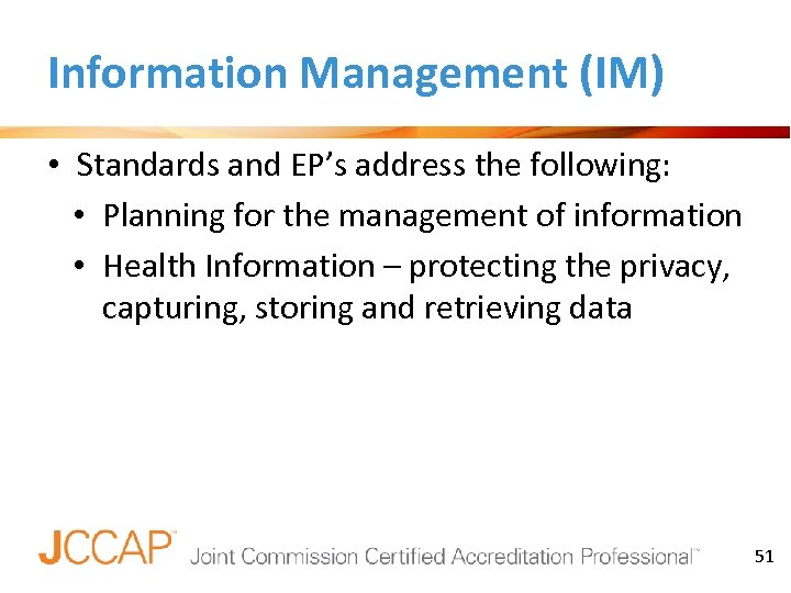 Information Management (IM) • Standards and EP's address the following: • Planning for the