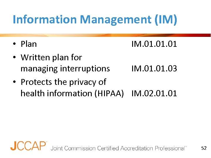 Information Management (IM) • Plan IM. 01. 01 • Written plan for managing interruptions