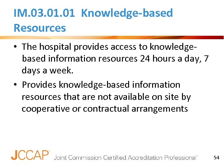 IM. 03. 01 Knowledge-based Resources • The hospital provides access to knowledgebased information resources