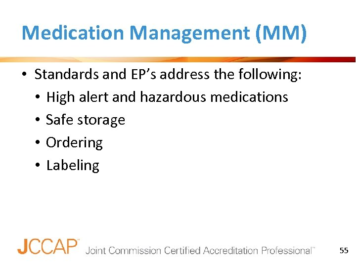 Medication Management (MM) • Standards and EP's address the following: • High alert and