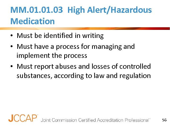 MM. 01. 03 High Alert/Hazardous Medication • Must be identified in writing • Must