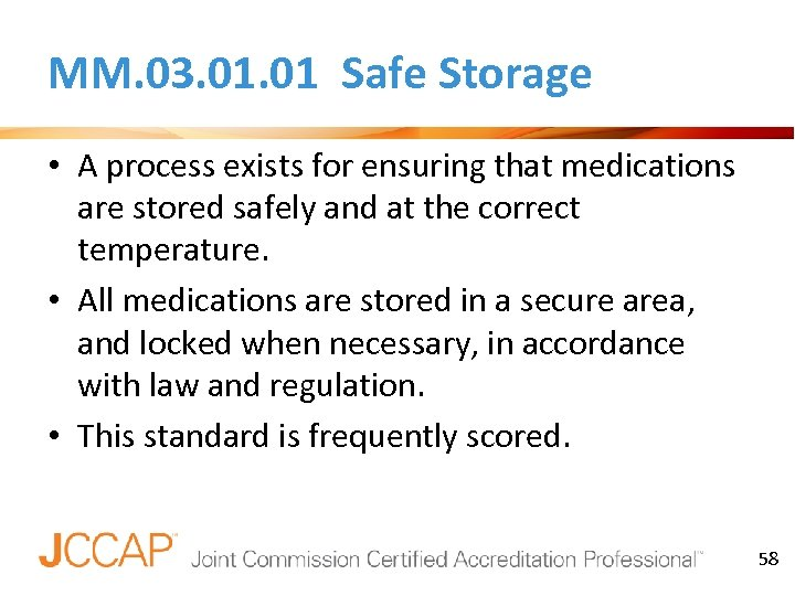 MM. 03. 01 Safe Storage • A process exists for ensuring that medications are