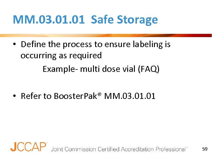 MM. 03. 01 Safe Storage • Define the process to ensure labeling is occurring