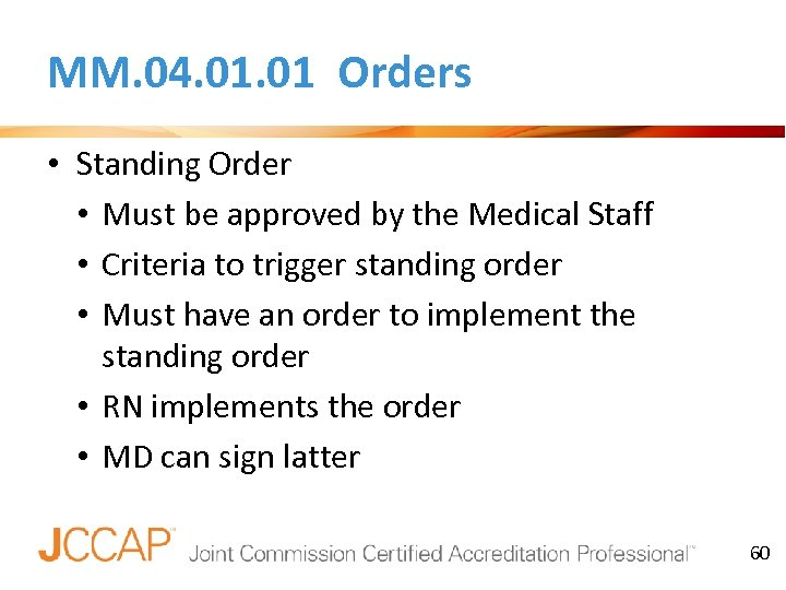 MM. 04. 01 Orders • Standing Order • Must be approved by the Medical