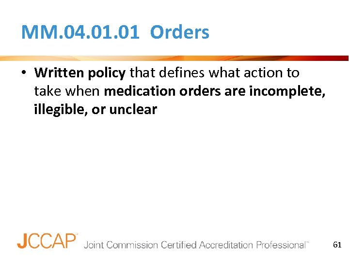 MM. 04. 01 Orders • Written policy that defines what action to take when