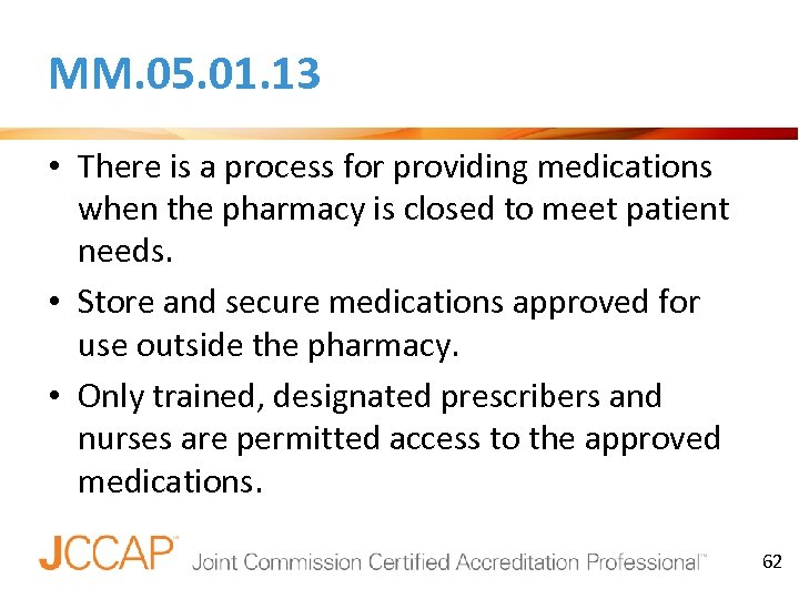 MM. 05. 01. 13 • There is a process for providing medications when the