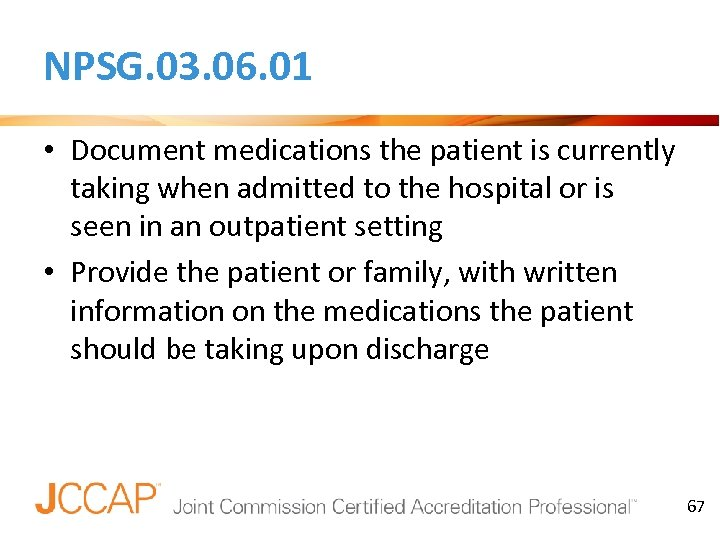 NPSG. 03. 06. 01 • Document medications the patient is currently taking when admitted