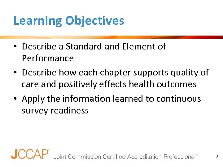 Learning Objectives • Describe a Standard and Element of Performance • Describe how each