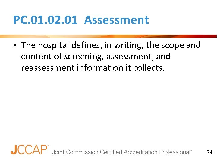 PC. 01. 02. 01 Assessment • The hospital defines, in writing, the scope and