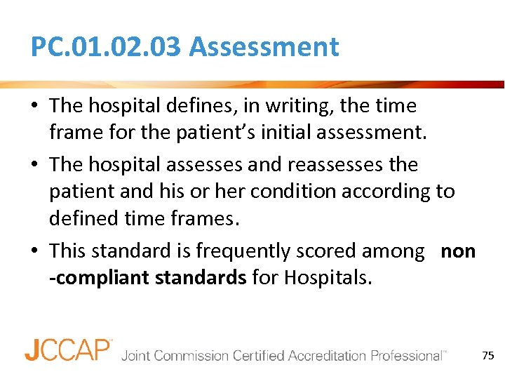 PC. 01. 02. 03 Assessment • The hospital defines, in writing, the time frame