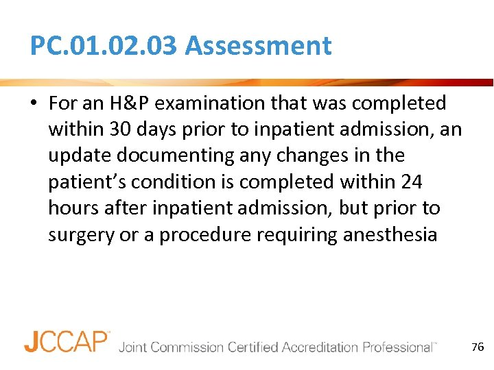 PC. 01. 02. 03 Assessment • For an H&P examination that was completed within