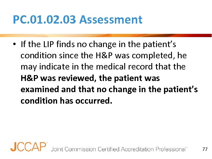 PC. 01. 02. 03 Assessment • If the LIP finds no change in the