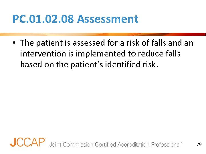 PC. 01. 02. 08 Assessment • The patient is assessed for a risk of