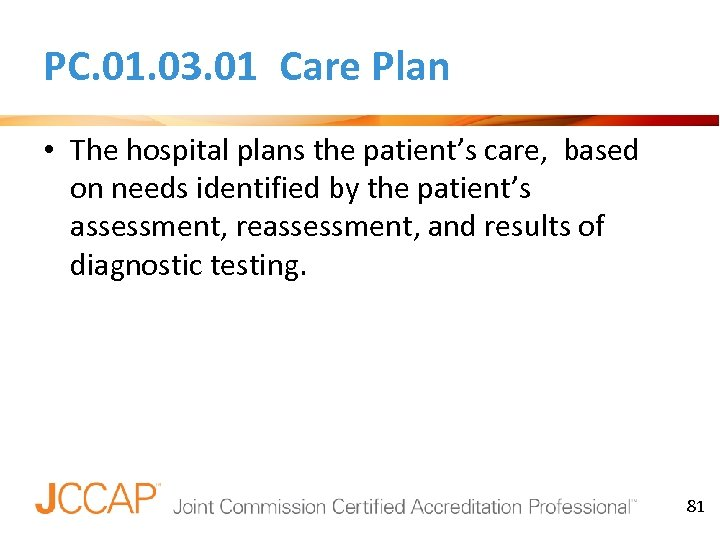 PC. 01. 03. 01 Care Plan • The hospital plans the patient's care, based
