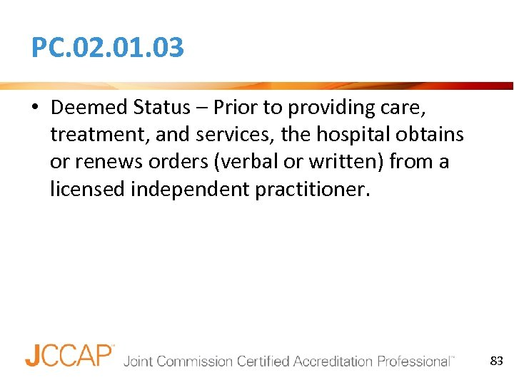PC. 02. 01. 03 • Deemed Status – Prior to providing care, treatment, and