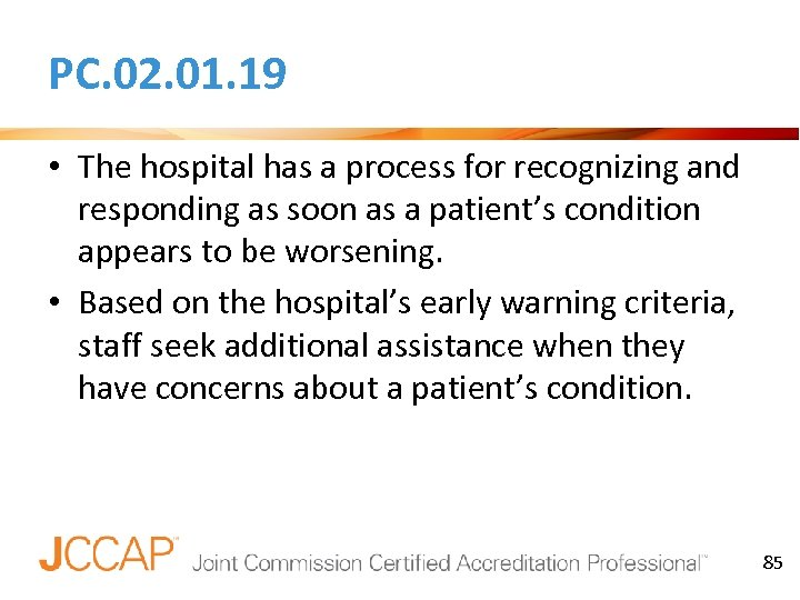 PC. 02. 01. 19 • The hospital has a process for recognizing and responding