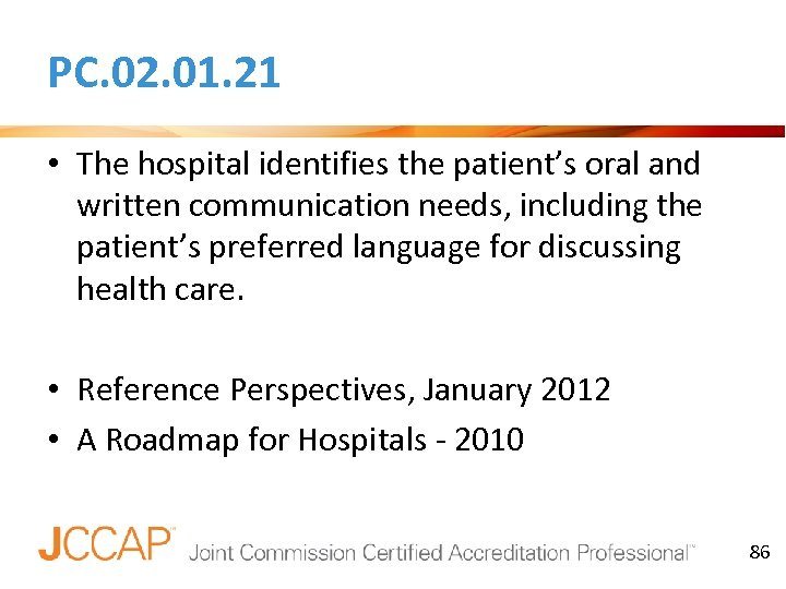 PC. 02. 01. 21 • The hospital identifies the patient's oral and written communication