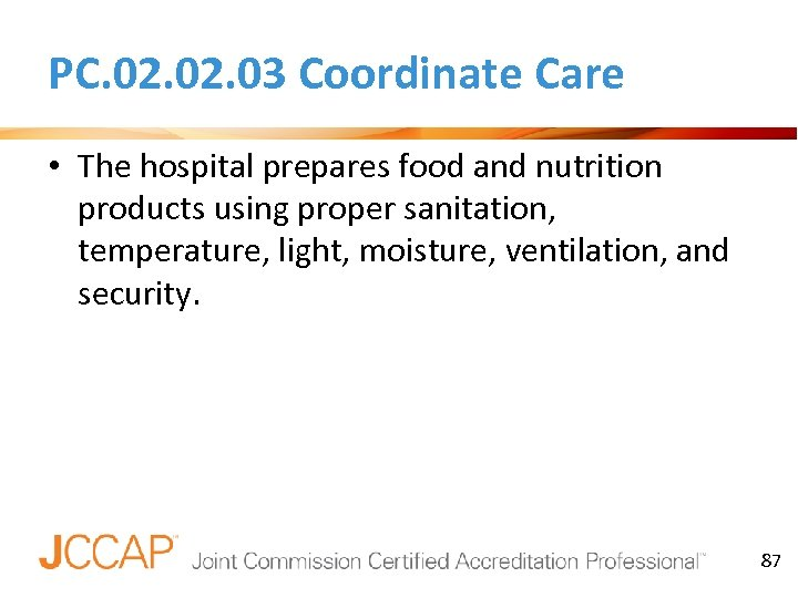PC. 02. 03 Coordinate Care • The hospital prepares food and nutrition products using