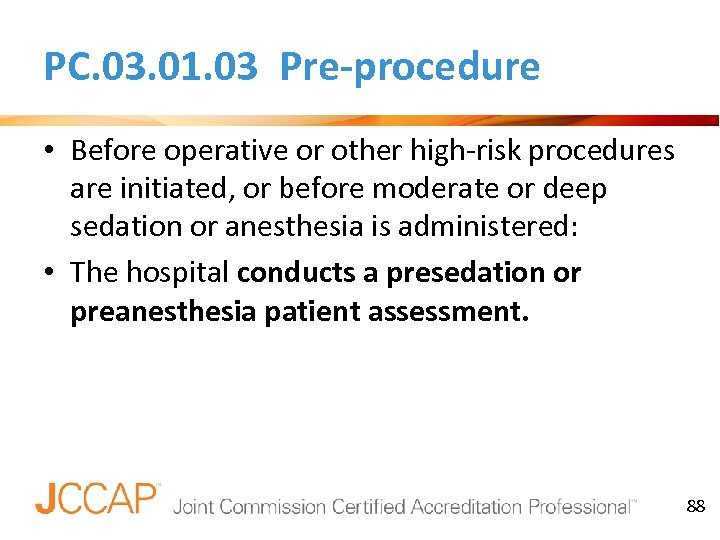 PC. 03. 01. 03 Pre-procedure • Before operative or other high-risk procedures are initiated,