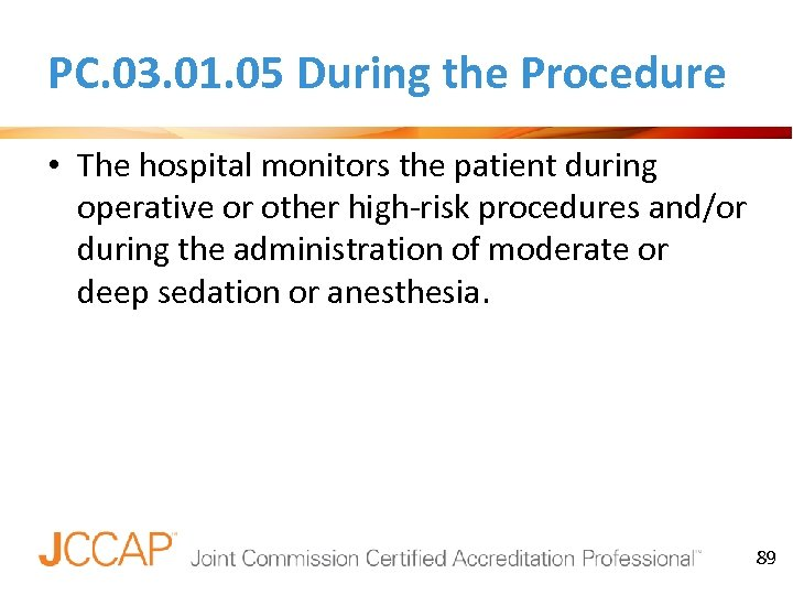 PC. 03. 01. 05 During the Procedure • The hospital monitors the patient during