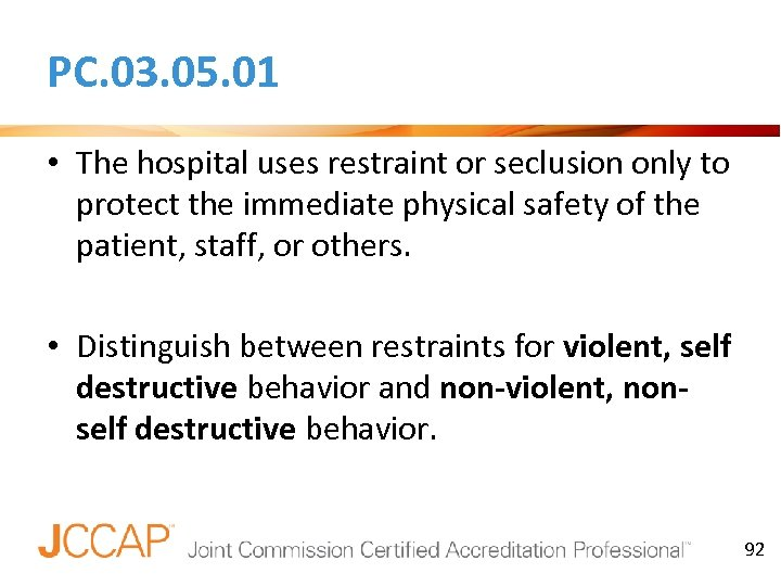 PC. 03. 05. 01 • The hospital uses restraint or seclusion only to protect