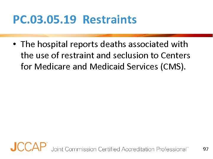 PC. 03. 05. 19 Restraints • The hospital reports deaths associated with the use