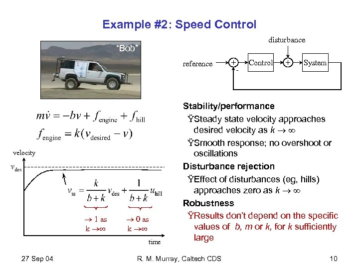 "Example #2: Speed Control disturbance ""Bob"" reference velocity ® 1 as k ®¥ ®"