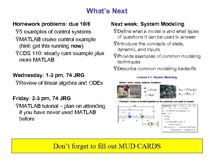 What's Next week: System Modeling Homework problems: due 10/6 Ÿ Define what a model