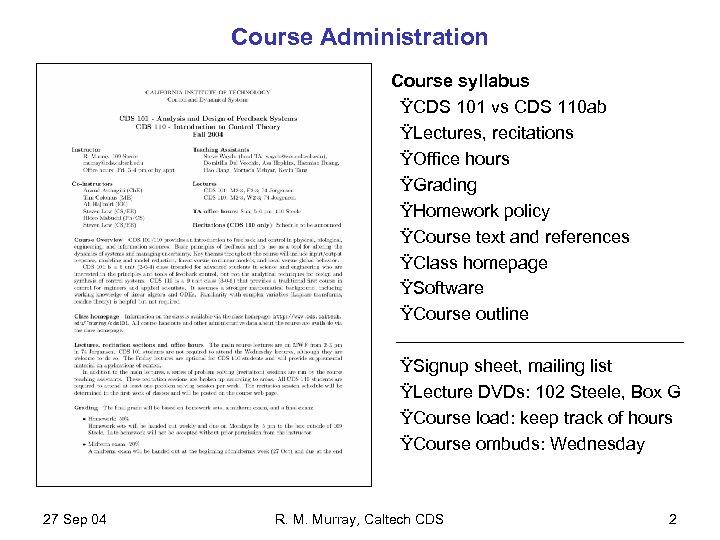 Course Administration Course syllabus ŸCDS 101 vs CDS 110 ab ŸLectures, recitations ŸOffice hours