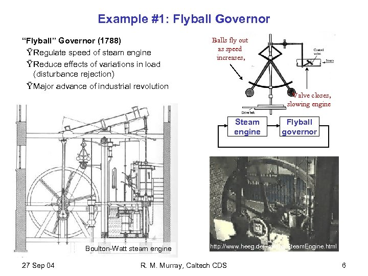 """Example #1: Flyball Governor """"Flyball"""" Governor (1788) Ÿ Regulate speed of steam engine Ÿ"""